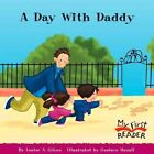 a Day With Daddy by Gikow Louise A. 9780516255019
