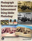 Photograph Restoration and Enhancement Using Adobe Photoshop by Vickie Ellen Wolper (Mixed media product, 2013)