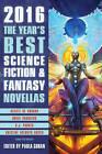 The Year's Best Science Fiction & Fantasy Novellas 2016: 2016 by Paula Guran (Paperback, 2016)