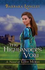 The Highlander's Vow (The Novels of Loch Moigh) - Good - Longley, Barbara - Pape