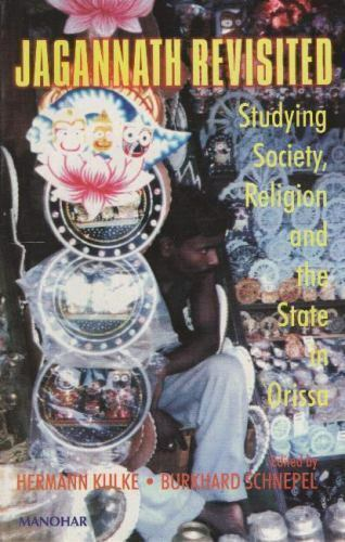Jagannath Revisited : Studying Society, Religion and the State in Orissa, Har...