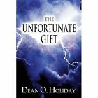 The Unfortunate Gift by Dean O Holiday (Paperback / softback, 2014)
