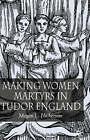 Making Women Martyrs in Tudor England by Megan L. Hickerson (Hardback, 2005)