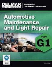Automotive Maintenance and Light Repair : Test G1, Automotive Technician...