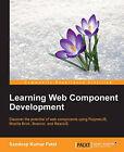 Learning Web Component Development by Sandeep Kumar Patel (Paperback, 2015)
