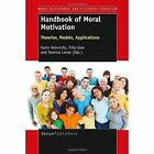 Handbook of Moral Motivation: Theories, Models, Applications by Terence Lovat, Fritz Oser, Karin Heinrichs (Paperback / softback, 2013)