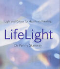 Life Light: Light and Colour for Health and Healing by Dr Penny Stanway (Paperback, 2001)