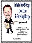 Irish Pub Songs for the 5-String Banjo Volume 1 by Kelly Griner (Paperback / softback, 2010)