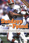 Sundays in the Pound: The Heroics and Heartbreak of the 1985-89 Cleveland Browns by Jonathan Knight (Paperback, 2006)