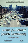 The Rise of the Toronto Jewish Community by Shmuel Meyer Shapiro (Paperback, 2010)