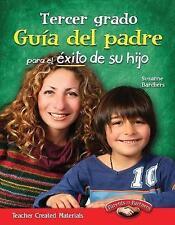 Teacher Created Materials - Tercer grado Guia del padre para el exito de su hijo