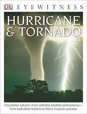 DK Eyewitness Bks.: DK Eyewitness Books: Hurricane and Tornado : Hurricane and Tornado by Jack Challoner (2014, Paperback)
