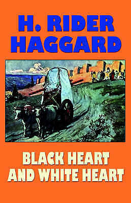 Black Heart and White Heart, Haggard, H. Rider, New Book