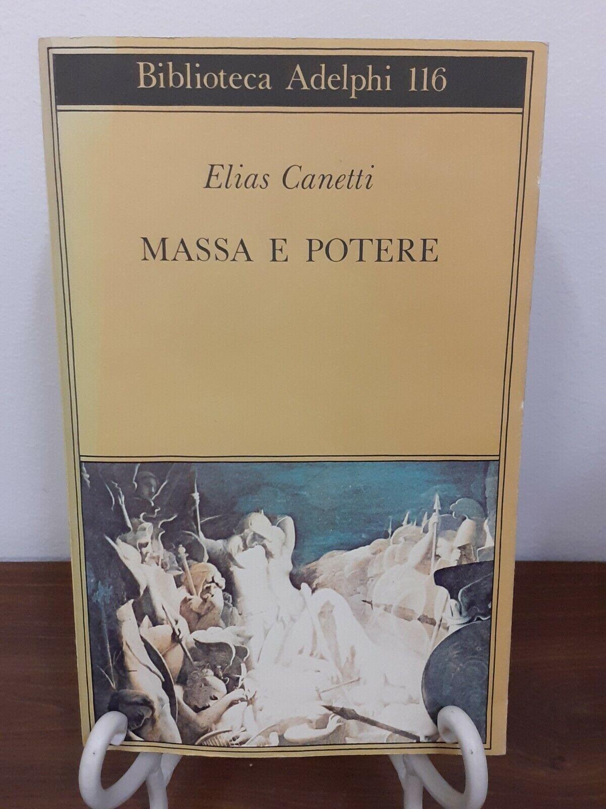 ELIAS CANETTI - MASSA E POTERE [ ADELPHI, 1999 ]