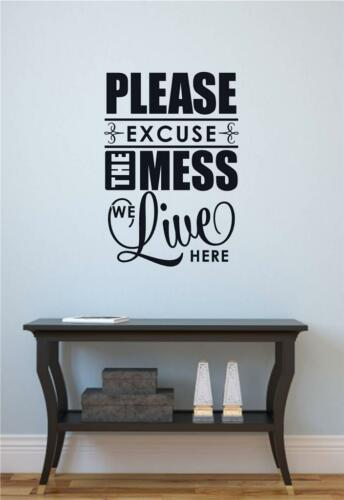 Please Excuse The Mess We Live Here Vinyl Decal Wall Stickers Letters Words