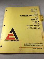 Allis Chalmers 21 B Dozer Steering Clutches Amp Brakes Service Manual