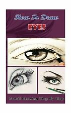 Drawing The Eye Book Pencil Drawings For Beginners How To Draw Eyes