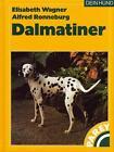 Der Dalmatiner von Alfred Ronneburg und Elisabeth Wagner (1997, Gebunden)