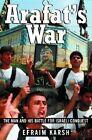 Arafat's War: The Man and His Battle for Israeli Conquest by Reader in War Studies Efraim Karsh (Paperback / softback, 2004)