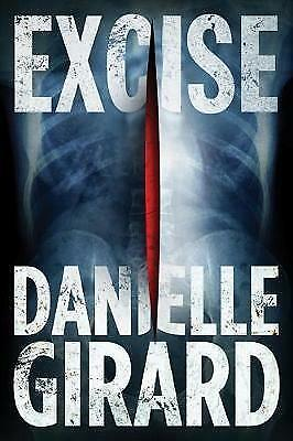 Excise by Danielle Girard (Paperback, 2017)