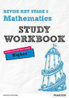 REVISE Key Stage 3 Mathematics Higher Study Workbook: Preparing for the GCSE Higher Course: Higher by Sharon Bolger, Bobbie Johns (Paperback, 2016)