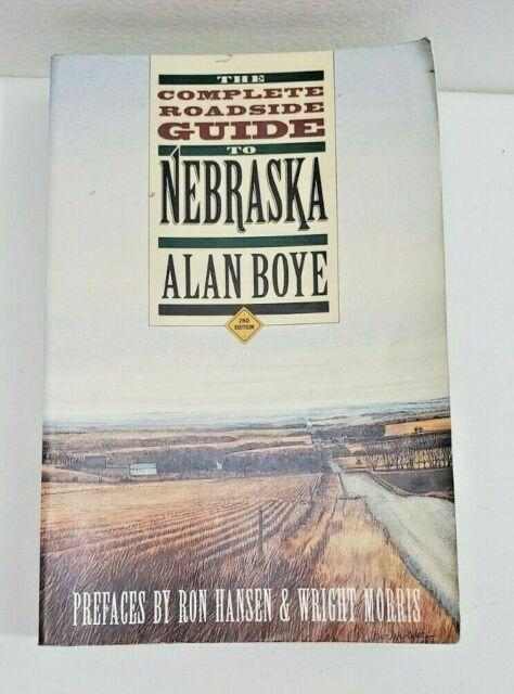 THE COMPLETE ROADSIDE GUIDE TO NEBRASKA by Alan Boye 12000 miles 93 Counties pb