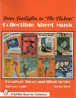Collectible Sheet Music From Footlights To The Flickers : Broadway Shows And...
