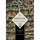 Espalier Fruit Trees for Wall, Hedge, and Pergola: Installation . Shaping . Care by Peter Modl, Karl Pieber (Hardback, 2014)