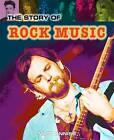 The Story of Rock Music by Matt Anniss (Hardback, 2013)