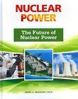 The Future of Nuclear Power by James A Mahaffey (Hardback, 2012)