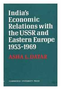 India-039-s-Economic-Relations-with-the-USSR-and-Eastern-Europe-1953-to-1969