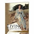 Living Against All Odds 9781453505885 by Gerald Gordon Hardcover