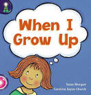Lighthouse: Reception Pink B - When I Grow Up by Tessa Morgan (Paperback, 2001)