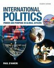 International Politics: Power and Purpose in Global Affairs by Paul J. D'Anieri (Mixed media product, 2016)