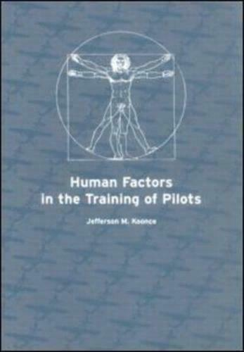 Human Factors in the Training of Pilots by Jefferson M Koonce