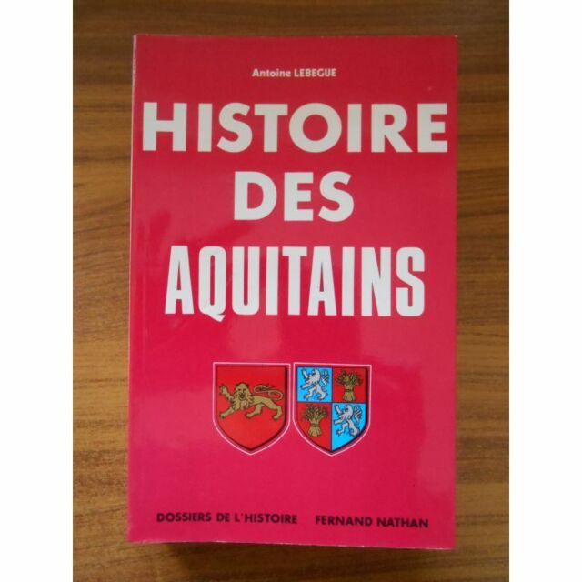 Histoire des Aquitains Dossiers de l'histoire / Lebegue, Antoine / Réf54877