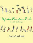 Up the Garden Path by Laura Stoddart (Paperback, 2008)