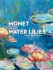 Monet: Water Lilies: The Complete Series by Denis Rouart, Jean Dominique Rey (Hardback, 2016)