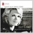 Love's Old Sweet Song: Songs from British composers, 1823-1945 (CD, Mar-2015, Champs Hill Records)