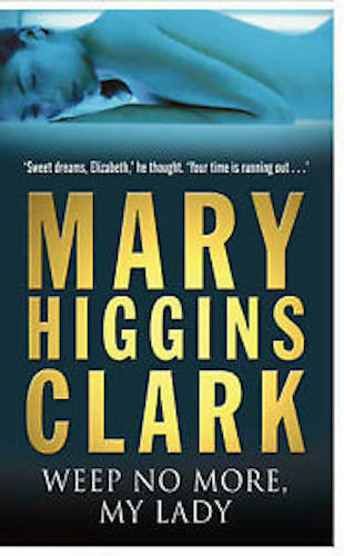 1 of 1 - MARY HIGGINS CLARK ___ WEEP NO MORE, MY LADY____ BRAND NEW ___ FREEPOST UK