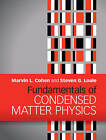 Fundamentals of Condensed Matter Physics by Marvin L. Cohen, Steven G. Louie (Hardback, 2016)