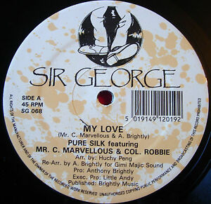 Pure-Silk-Mr-C-Marvellous-Col-Robbie-My-Love-12-034-Dancehall-Sir-George-Vers-VINYL