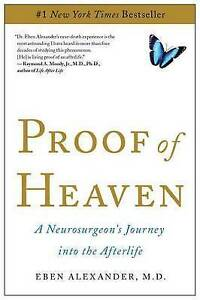 Proof-of-Heaven-A-Neurosurgeon-039-s-Journey-into-the-Afterlife-by-Dr-Eben