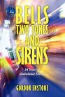 Bells Two Tones & Sirens 34 Years of Ambulance Stories 9781438930305 Enstone