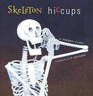 Skeleton Hiccups by Margery Cuyler (Hardback, 2002)