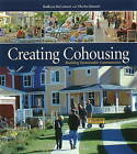 Creating Cohousing: Building Sustainable Communities by Charles Durrett, Kathryn McCamant (Paperback, 2011)