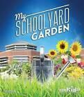 My School Yard Garden by Steve Rich (Paperback, 2014)