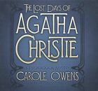 The Lost Days of Agatha Christie: A Psychological Mystery by Carole Owens (CD-Audio, 2012)