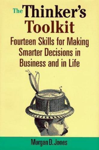 1 of 1 - The Thinker's Toolkit : Fourteen Skills for Making Smarter Decisions in...