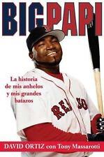 Big Papi (Spanish edition): La Historia de Mis Anhelos y Mis Grandes B-ExLibrary